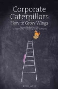 Corporate Caterpillars: How to Grow Wings (Hardcover)
