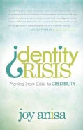 Identity Crisis: Moving from Crisis to Credibility (Paperback)