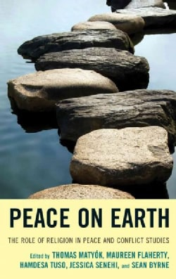 Peace on Earth: The Role of Religion in Peace and Conflict Studies (Hardcover)