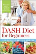 The Dash Diet for Beginners: The Guide to Getting Started (Paperback)