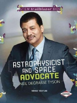 Astrophysicist and Space Advocate Neil Degrasse Tyson (Paperback)