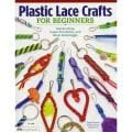 Design Originals - Plastic Lace Crafts For Beginners