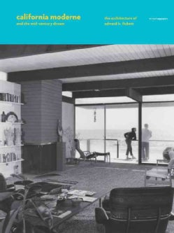 California Moderne and the Mid-Century Dream: The Architecture of Edward H. Fickett (Hardcover)