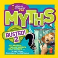 National Geographic Kids Myths Busted! 2: Just When You Thought You Knew What You Knew . . . (Hardcover)