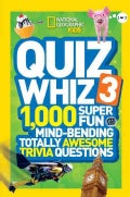 National Geographic Kids Quiz Whiz 3: 1,000 Super Fun Mind-bending Totally Awesome Trivia Questions (Hardcover)
