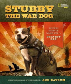 Stubby the War Dog: The True Story of World War I's Bravest Dog (Hardcover)