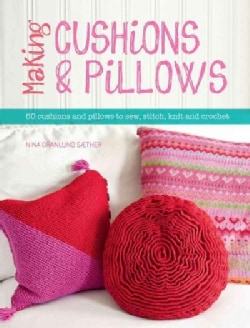Making Cushions & Pillows (Paperback)