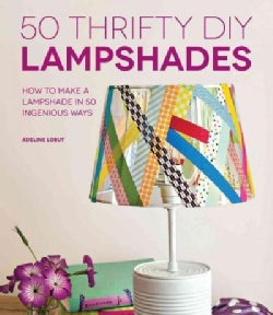 50 Thrifty DIY Lampshades: How to Make a Lampshade in 50 Ingenious Ways (Paperback)