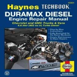 The Haynes Duramax Diesel Engine Repair Manual: Chrevrolet and GMC Trucks & Vans 6.6 Liter (402 Cu In) Turbo Diesel (Paperback)