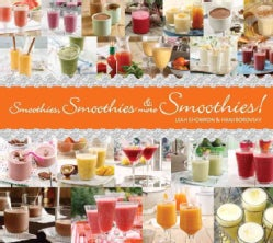 Smoothies, Smoothies & More Smoothies! (Paperback)