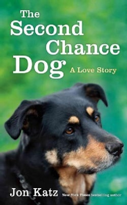 The Second-Chance Dog: A Love Story (Hardcover)