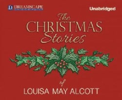 The Christmas Stories of Louisa May Alcott (CD-Audio)