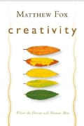 Creativity: Where the Divine and the Human Meet (Paperback)