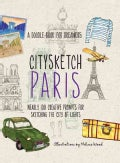 Citysketch Paris: Over 100 Creative Prompts for Sketching the City of Lights (Paperback)