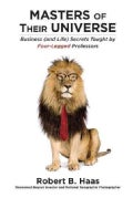 Masters of Their Universe: Business (and Life) Secrets Taught by Four-Legged Professors (Hardcover)