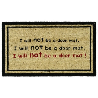 "Rubber-Cal 'I Will Not Be a Door Mat!' Funny Coco Doormat (18""x30"")"
