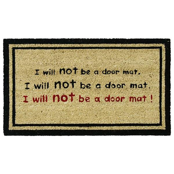Rubber Cal 39 I Will Not Be A Door Mat 39 Funny Coco Doormat