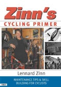 Zinn's Cycling Primer: Maintenance Tips & Skill Building for Cyclists (Paperback)
