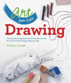 Drawing: The Only Drawing Book You'll Ever Need to Be the Artist You've Always Wanted to Be (Paperback)