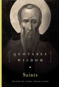 The Saints: Quotable Wisdom (Hardcover)