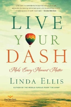 Live Your Dash: Make Every Moment Matter (Paperback)