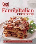 Good Housekeeping Family Italian Cookbook: 185 Trattoria Favorites to Bring Everyone Together (Hardcover)