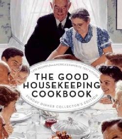 The Good Housekeeping Cookbook: 1,275 Recipes from America's Favorite Test Kitchen: Sunday Dinner Collector's Edi... (Hardcover)