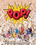 Pop!: 40 Recipes from Popcornland (Hardcover)