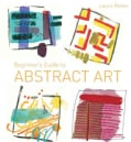Beginner's Guide to Abstract Art (Paperback)