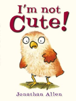 I'm Not Cute! (Hardcover)