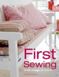 First Sewing: Simple Projects for Sewers (Paperback)