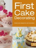 First Cake Decorating: Simple cake designs for beginners (Paperback)