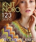 Knit Noro 1 2 3 Skeins: 30 Colorful Knits (Hardcover)