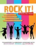 Rock It!: Transform Classroom Learning With Movement, Songs, and Stories (Paperback)