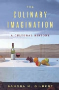 The Culinary Imagination: From Myth to Modernity (Hardcover)