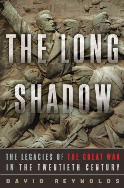 The Long Shadow: The Legacies of the Great War in the Twentieth Century (Hardcover)