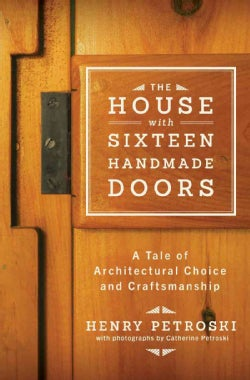 The House with Sixteen Handmade Doors: A Tale of Architectural Choice and Craftsmanship (Hardcover)