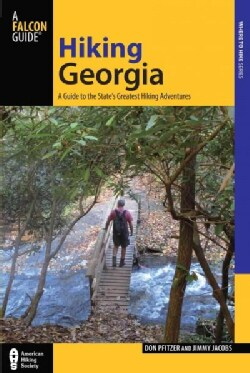 Hiking Georgia: A Guide to the State's Greatest Hiking Adventures (Paperback)