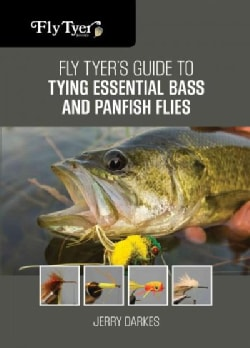 Fly Tyer's Guide to Tying Essential Bass and Panfish Flies (Paperback)