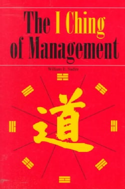 The I Ching of Management: An Age-Old Study for New Age Managers (Paperback)
