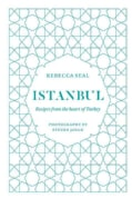 Istanbul: Recipes from the heart of Turkey (Hardcover)