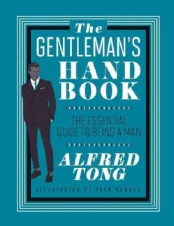The Gentleman's Handbook: The Essential Guide to Being a Man (Hardcover)