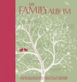 My Family Album: A Diary, an Album and a Collection of Memories for Reconstructing Your Family History (Record book)