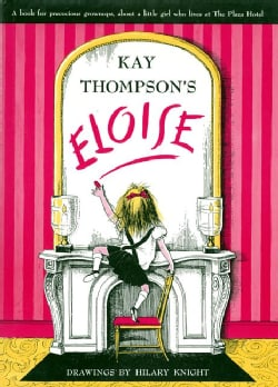 Eloise: A Book for Precocious Grown Ups (Hardcover)
