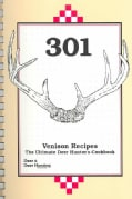 301 Venison Recipes: The Ultimate Deer Hunter's Cookbook (Spiral bound)