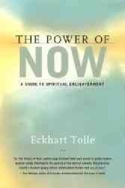 The Power of Now: A Guide to Spiritual Enlightenment (Hardcover)