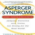 Asperger Syndrome and Adolescence: Helping Preteens and Teens Get Ready for the Real World (Paperback)