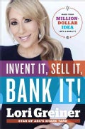Invent It, Sell It, Bank It!: Make Your Million-Dollar Idea into a Reality (Hardcover)