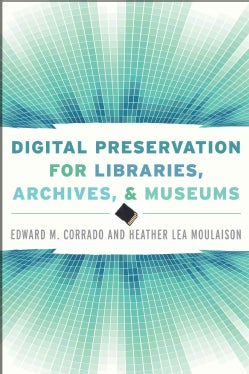 Digital Preservation for Libraries, Archives, and Museums (Paperback)