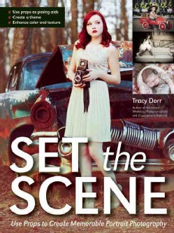 Set the Scene: Use Props to Create Memorable Portrait Photography (Paperback)